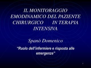 IL MONITORAGGIO EMODINAMICO DEL PAZIENTE CHIRURGICO       IN TERAPIA INTENSIVA  Span  Domenico