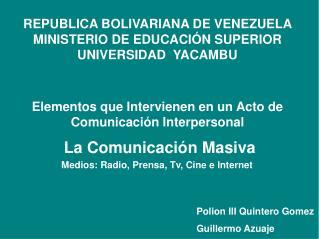 REPUBLICA BOLIVARIANA DE VENEZUELA  MINISTERIO DE EDUCACIÓN SUPERIOR  UNIVERSIDAD  YACAMBU