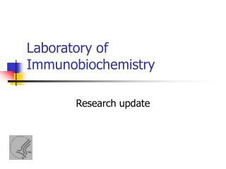 Laboratory of Immunobiochemistry