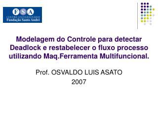 Prof. OSVALDO LUIS ASATO 2007