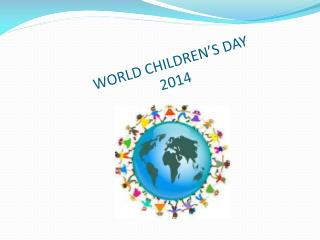 WORLD CHILDREN'S DAY 2014