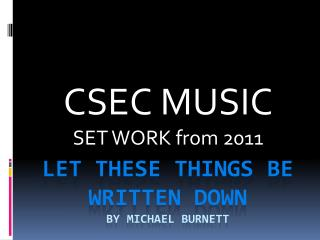 Let These Things Be Written Down by Michael Burnett