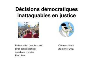 Décisions démocratiques inattaquables en justice