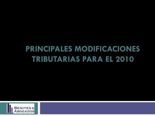 PRINCIPALES MODIFICACIONES TRIBUTARIAS PARA EL 2010