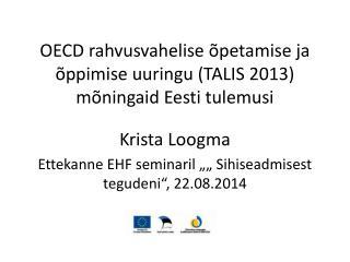 OECD rahvusvahelise õpetamise ja õppimise uuringu (TALIS 2013) mõningaid Eesti tulemusi