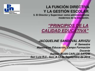 �PRINCIPIOS DE LA  CALIDAD EDUCATIVA�