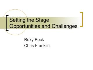 Setting the Stage Opportunities and Challenges