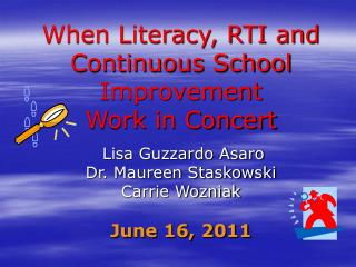 When Literacy, RTI and Continuous School Improvement  Work in Concert