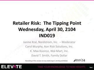 Retailer Risk:  The Tipping Point Wednesday, April 30, 2104 IND019
