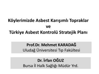 Köylerimizde Asbest Karışımlı Topraklar ve Türkiye Asbest Kontrolü Stratejik Planı