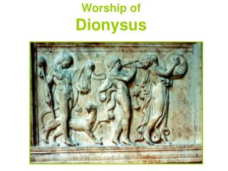 Worship of Dionysus