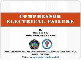 COMPRESSOR  ELECTRICAL FAILURE