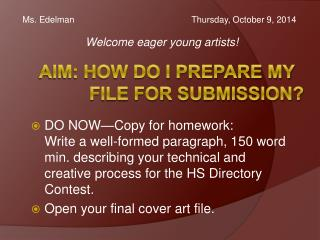 AIM: How do I prepare my file for submission?