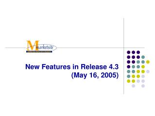 New Features in Release 4.3 (May 16, 2005)