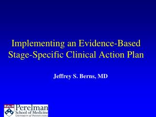 Implementing an Evidence-Based Stage-Specific Clinical Action Plan