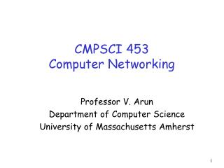 CMPSCI 453 Computer Networking