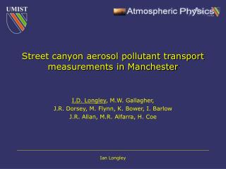 Street canyon aerosol pollutant transport measurements in Manchester