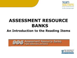 ASSESSMENT RESOURCE BANKS An Introduction to the Reading Items