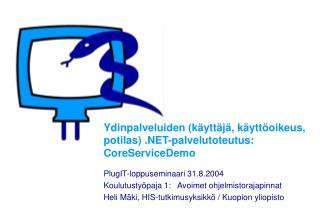 Ydinpalveluiden (käyttäjä, käyttöoikeus, potilas) .NET-palvelutoteutus: CoreServiceDemo