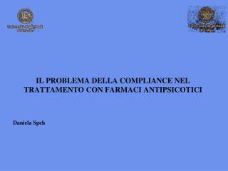 IL PROBLEMA DELLA COMPLIANCE NEL TRATTAMENTO CON FARMACI ANTIPSICOTICI