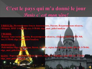 C'est le pays qui m'a donné le jour Paris c'  est mon rêve !