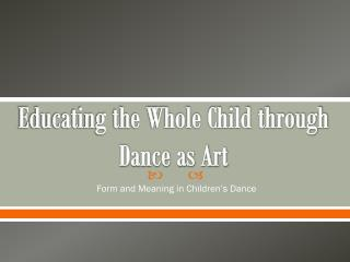 Educating the Whole Child through Dance as Art