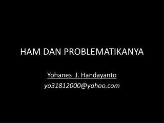 HAM DAN PROBLEMATIKANYA