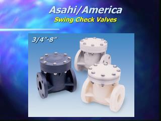 Asahi/America Swing Check Valves