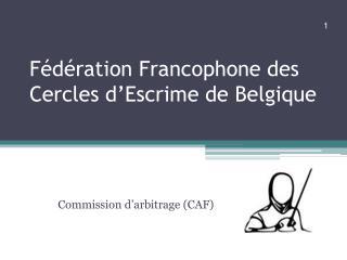 F�d�ration Francophone des Cercles d�Escrime de Belgique