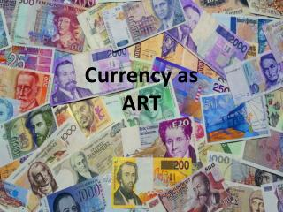 Currency as ART
