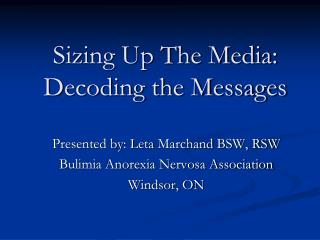 Sizing Up The Media: Decoding the Messages