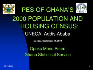 PES OF GHANA'S  2000 POPULATION AND HOUSING CENSUS: UNECA, Addis Ababa  Monday, September 14, 2009