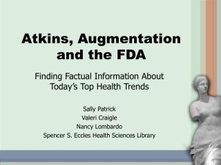 Atkins, Augmentation and the FDA