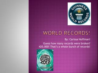 World records!