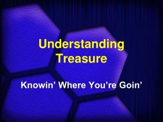 Understanding Treasure