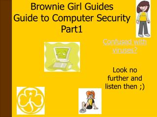 Brownie Girl Guides Guide to Computer Security Part1