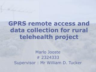 GPRS remote access and data collection for rural telehealth project