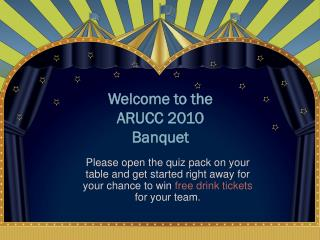 Welcome to the  ARUCC 2010 Banquet