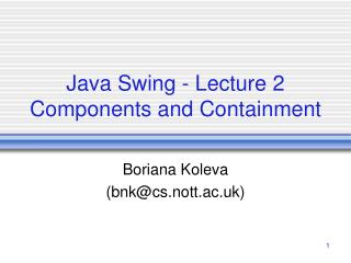 Java Swing - Lecture 2  Components and Containment