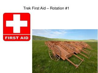 Trek First Aid – Rotation #1