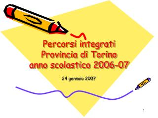 Percorsi integrati Provincia di Torino anno scolastico 2006-07