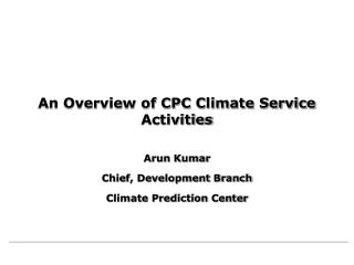 An Overview of CPC Climate Service Activities
