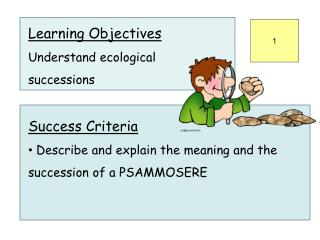 Learning Objectives Understand ecological                          successions Success Criteria