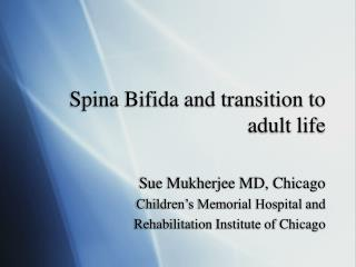 Spina Bifida and transition to adult life