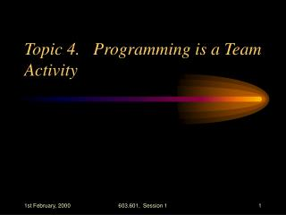 Topic 4.   Programming is a Team Activity