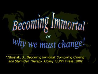 Becoming Immortal