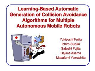 Yukiyoshi Fujita Ichiro Suzuki Satoshi Fujita Hajime Asama Masafumi Yamashita