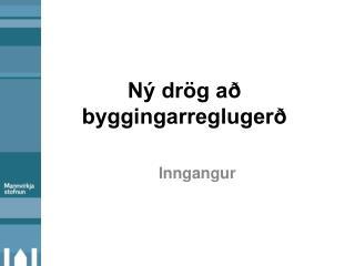 Ný drög að byggingarreglugerð