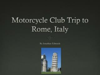 Motorcycle Club Trip to Rome, Italy