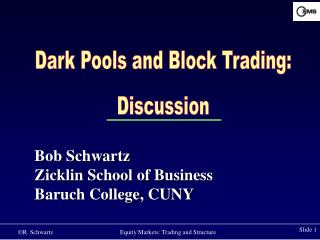 Dark Pools and Block Trading: Discussion